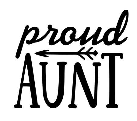 Proud aunt. Aunt t-shirt design. Modern, urban, simple graphic design of a saying Proud Aunt . Trendy, cool, handwritten typography. Hand lettering. Printable Vector Illustration