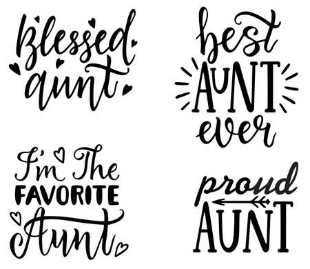Aunt t-shirt design. Hand lettering illustration. Best aunt ever, Proud aunt, I m the favorite aunt. Typography Design, vector illustration for banners, badges, postcard, prints, posters.