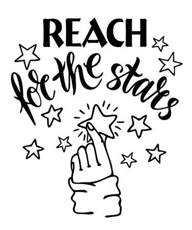 Reach for the stars black ink lettering. Motivation concept. Reach a star with your hand. Hand drawn phrase poster, banner design element 矢量图像