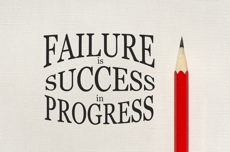 Inspirational quote Failure is success in progress