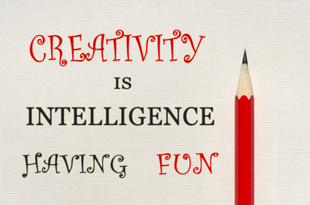 Inspirational quote Creativity is intelligence having fun