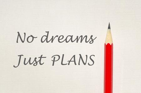 Inspirational quote - No dreams, just plans Banque d'images