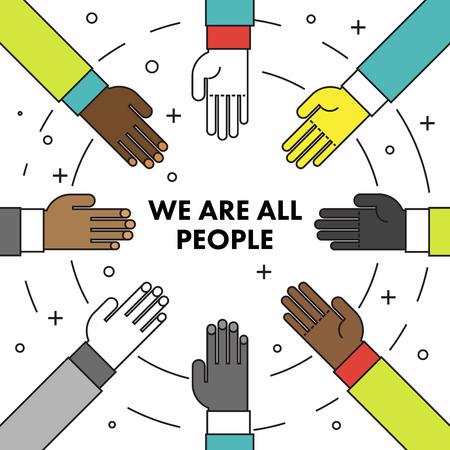 circulo de personas: Todos somos personas. l�nea cartel de motivaci�n delgada plana contra el racismo y la discriminaci�n. Muchas manos de diferentes razas en un c�rculo uno frente al otro. Ilustraci�n del vector