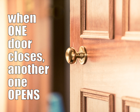 Motivational quote - when one door closes another one opens. Opportunity quotes, new life challenges quote. Never give up and keep going forward