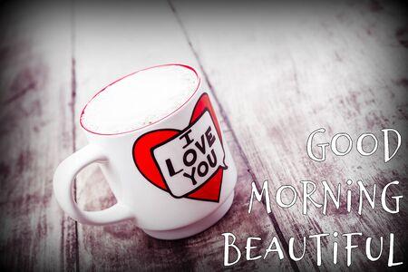 Good morning beautiful - I love you