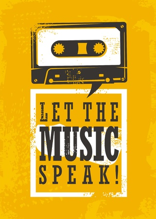 Let the music speak, grunge poster design with cassette tape and popular quote on yellow background