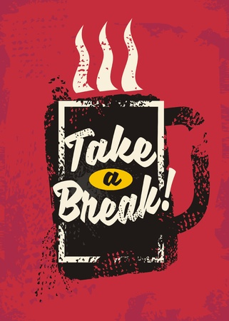 Take a break tee shirt design concept with cup of coffee on grunge red background