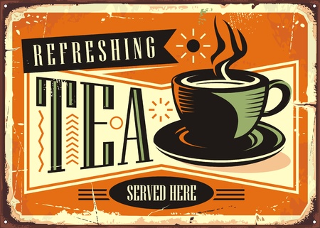 Refreshing tea served here vintage advertising cafe sign. Retro poster with tea cup on old rusty background.