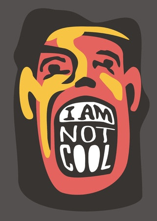 Artistic funny concept with human face and creative slogan perfect for t shirt prints. Funny character yelling I am not cool. Vector shirt design template.