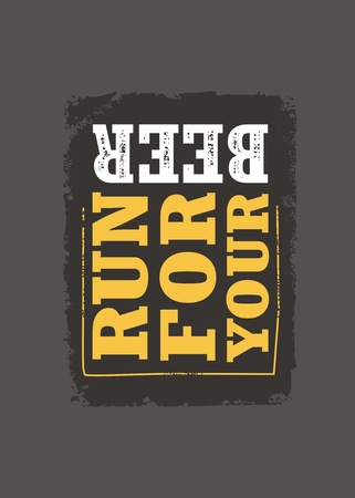 Run for your beer funny slogan t-shirt print template. Pub or cafe bar wall decor with creative lettering.