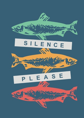Silence please conceptual t shirt design idea with colorful fishes. Creative vector poster design.