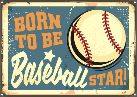 Born to be baseball star motivational message on old metal background.