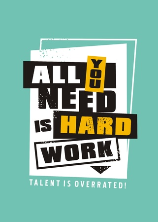 All you need is hard work, talent is overrated. Motivational message design with creative playful typography.  イラスト・ベクター素材