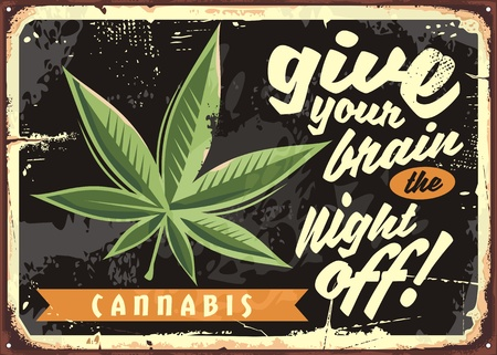 Marijuana leaf on old rusty plate. Legalize cannabis and give your brain the night off. Weed vector funny retro sign. Иллюстрация