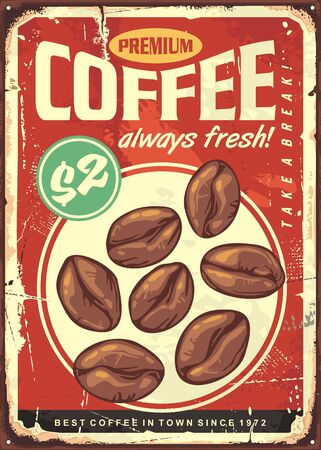 Premium coffee old sign design template. Roasted coffee beans on rusty metal red background