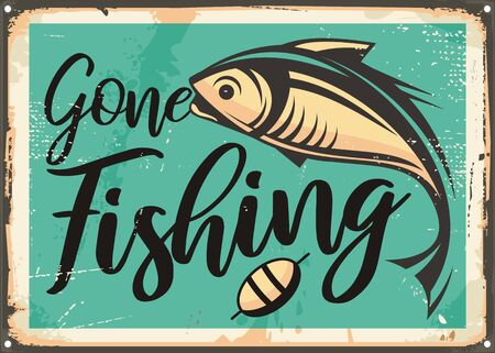 Gone fishing vintage decorative sign template. Retro poster with fish on old rusty metal background. Sports and recreation vintage vector layout. Çizim