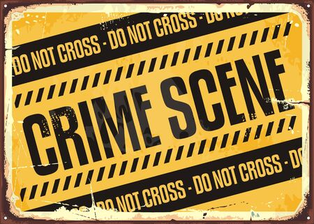 Crime scene warning sign on yellow background. Do not cross retro tin sign. Vector poster illustration.