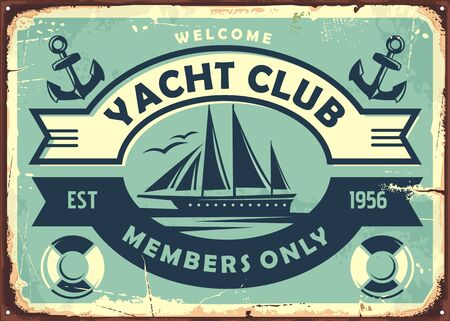 Yacht club sign design with sailboat on old metal background. Retro poster design with ship graphic. Vintage vector illustration.