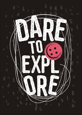 Dare to explore creative t shirt design with pink button. Girls tee print with provocative message.