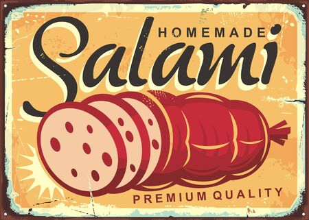 Homemade salami retro poster design with fresh meat product. Vintage tin sign with delicious sausage on old yellow background.