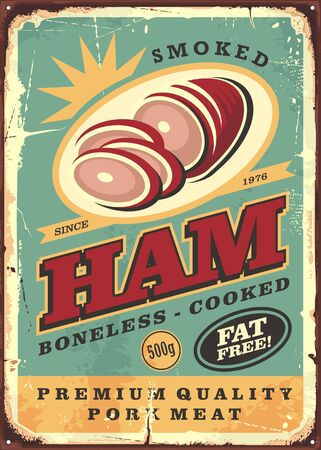 Grocery or butchery advertising sign for canned ham on old scratched rusty metal background. Ilustração