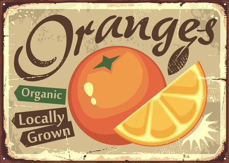 Oranges locally grown retro farm sign. Organic fruits old poster design with orange slice.