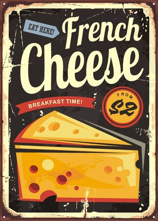 French cheese retro metal sign plate advertisement. Vintage poster design with piece of yellow cheese and creative typography. Old vector food restaurant ad illustration.
