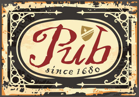 Ancient pub sign on old rusty metal background. Medieval ornaments and vignettes decorations. 17th or 18th century tavern signpost with decorative borders. Antique vector illustration.