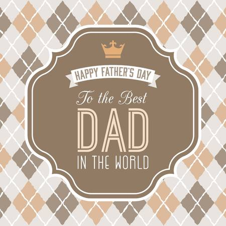 caligraphic: Happy fathers day illustration vector, Fathers day background with frame and element in Vintage style, Fathers day poster with calligraphic font To the best dad in the world
