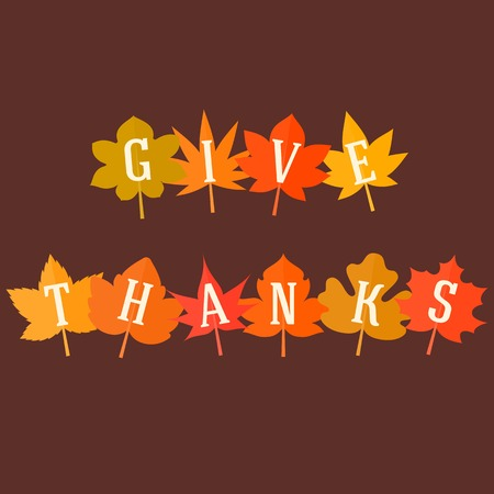 give thanks to: Give thanks typographic alphabet on maple leave poster, flat design vector illustration Illustration