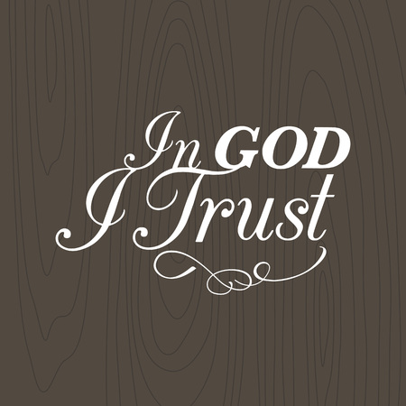 In god I trust hand lettering typographic with wooden background for us in printing, banner, poster or t-shirt