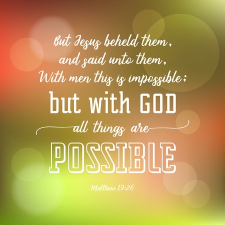 with god all things are possible and colourful bokeh background, verse from bible in calligraphic for use as poster or design t shirt Illustration