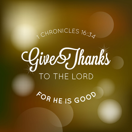 give thanks to the lord typographic from bible, for thanksgiving poster with bokeh background Ilustracja