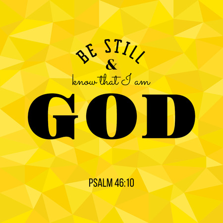 Be still and know that I am god from bible, polygon background Ilustração