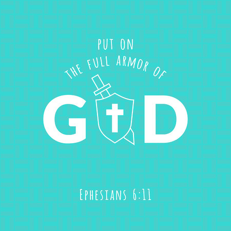 Bible verse from Ephesians, put on the full armor of god and sword and shield, typographic on geometric background Illustration