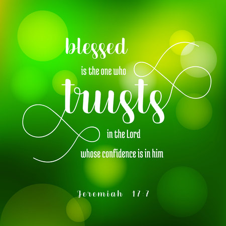 blesses is the one who trusts in the lord from jeremiah, old testament on green bokeh background Illustration