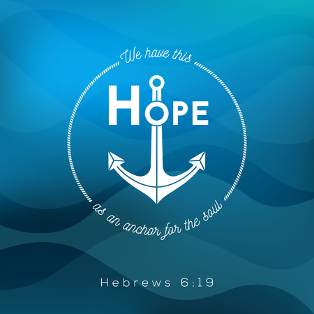 hebrews: Hope as an anchor for the soul, bible quote from Hebrews on ocean theme background