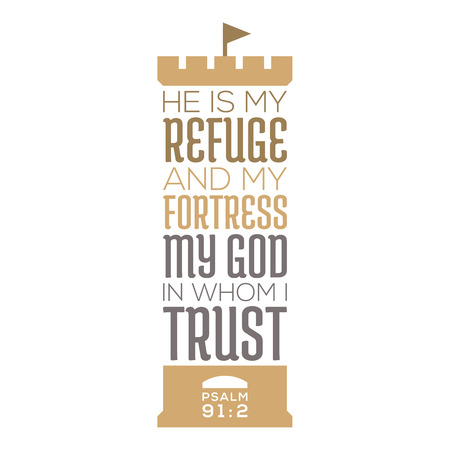 He is my refuge and my fortress, my god in whom i trust, bible quote from psalm 91, typography for print on t shirt or poster Vettoriali