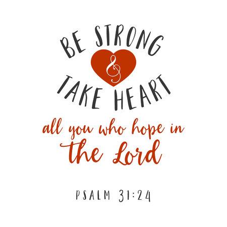 Sei stark und nimm dir das Herz von dir, die auf die Lord-Handschrift-Typografie hoffen, Bibelvers für Encrage Standard-Bild - 86092912