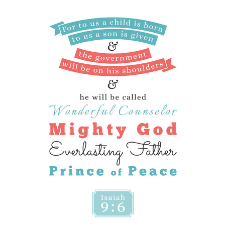 A bible verse about Jesus for print on t shirt or use as card, flying, poster from Isaiah prophesied about wonderful counselor, mighty god, everlasting father, prince of peace