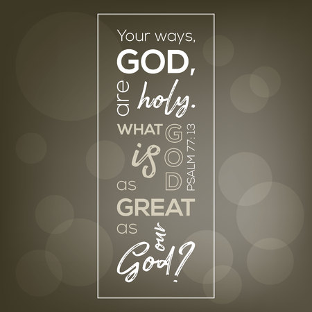 Art printable of bible verse from psalm,what god is as great as our god on bokeh background