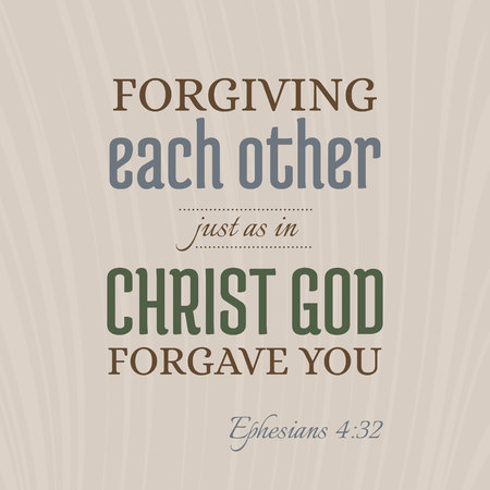 bible verse for christian or catholic, about forgive one another just as god forgave you from Ephesians, for use as art printable, flying, poster, print on t shirt Stock Vector - 86958922