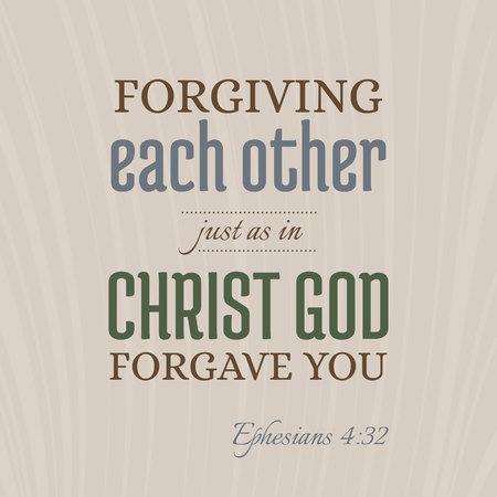 werset biblijny dla chrześcijaństwa lub katoliczka, o przebaczeniu sobie nawzajem, tak jak Bóg wybaczył Ci z Efezjan, do użytku jako druk artystyczny, latający, plakat, nadruk na koszuli