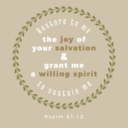 Restore to me the joy of your salvation and grant me a willing spirit, to sustain me, typography of bible verse from Plasm 일러스트