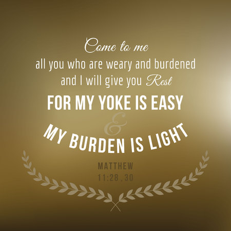For my yoke is easy, and my burden is light, lettering typography, bible verse from Matthew