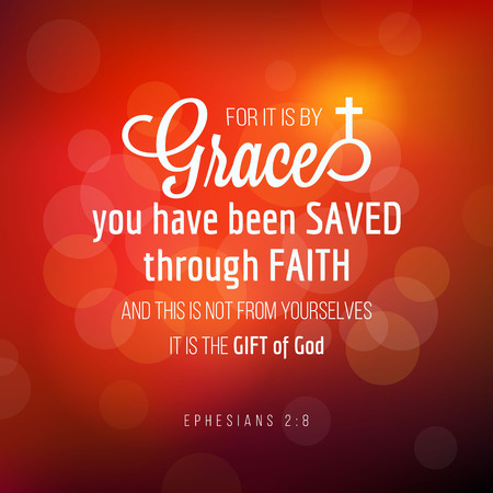 By grace you have been saved through faith from Ephesians, bible quote typography Illustration