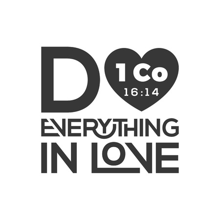 A typography of bible quote from Corinthians, do everything in love.