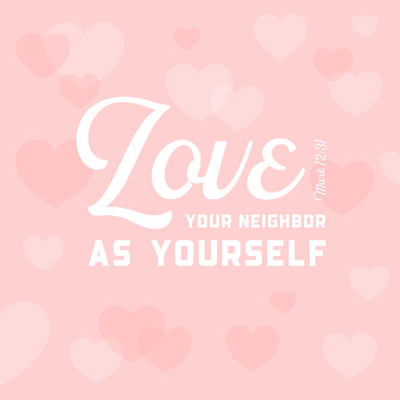 christian bible quote for use as poster or flying, love your neighbor as yourself on heart background