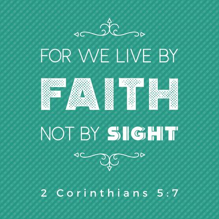bible quote for print or use as poster, we live by faith not by sight from 2 Corinthians