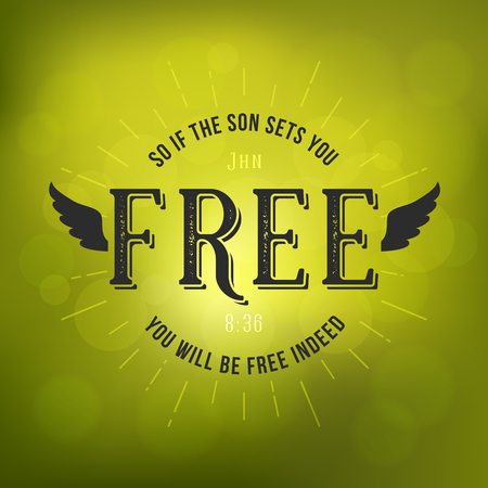 bible verses from new testament, if the son sets you free from John and wing, christian typography poster on bokeh background Stok Fotoğraf - 88228401
